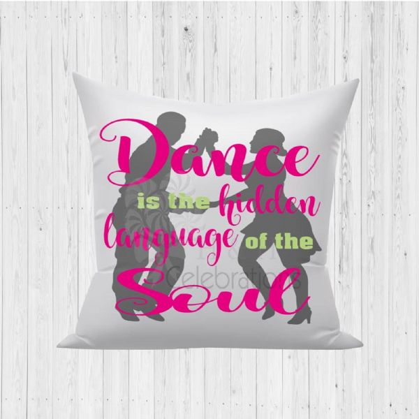 Dance Is The Hidden Language Of The Soul Cushion